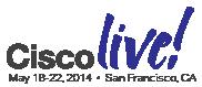 Cisco Live San Francisco May 2014