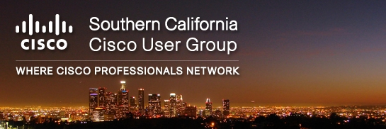 Southern California Cisco Users Group, Glendale CA