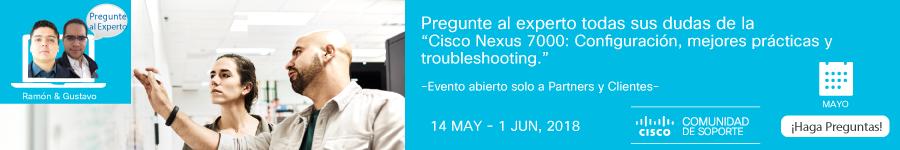 Pregunte al Experto- Mejores practicas y troubleshooting en Nexus7k