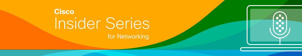 cisco-insider-series-networking-1600x300.png