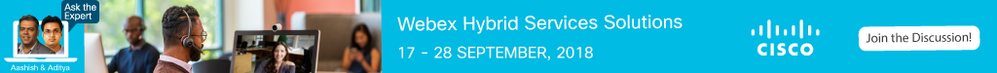 ask the Expert- Webex Hybrid Services Solutions
