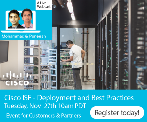 Webcast-ISE Deployment and Best Practices