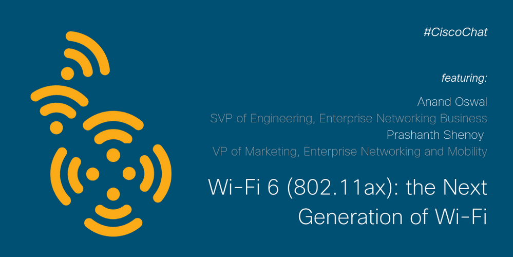 #CiscoChat Live - Wi-Fi 6 (802.11ax)_ the Next  Generation of Wi-Fi Twitter1.png